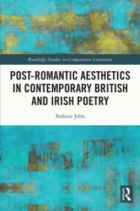 Cover Post-Romantic Aesthetics in Contemporary British and Irish Poetry