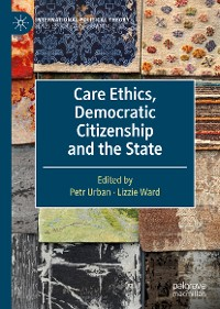 Cover Care Ethics, Democratic Citizenship and the State