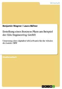 Cover Erstellung eines Business Plans am Beispiel der Edu Engineering GmbH