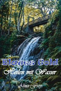 Cover Blaus Gold - Heilen mit Wasser