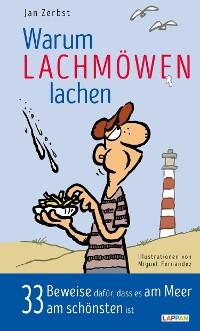 Cover Warum Lachmöwen lachen - 33 Beweise dafür, dass es am Meer am schönten ist