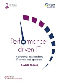 Cover Performance-driven IT: How Metrics can transform IT services and operations