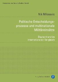 Cover Politische Entscheidungsprozesse und multinationale Militäreinsätze