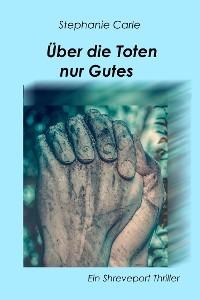 Cover Über die Toten nur Gutes