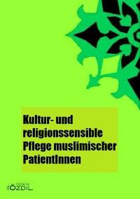 Cover Kultur- und Religionssensible Pflege muslimischer PatientInnen