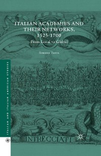 Cover Italian Academies and their Networks, 1525-1700