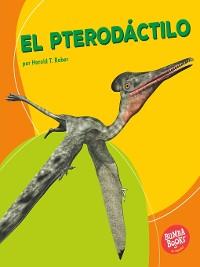 Cover El pterodáctilo (Pterodactyl)
