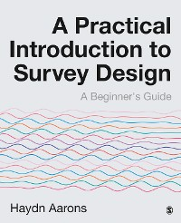 Cover A Practical Introduction to Survey Design
