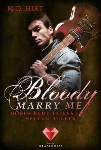 Cover Bloody Marry Me 3: Böses Blut fließt selten allein