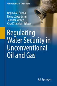 Cover Regulating Water Security in Unconventional Oil and Gas