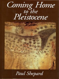 Cover Coming Home to the Pleistocene