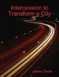 Cover Intercession to Transform a City