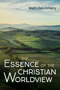 Cover The Essence of the Christian Worldview