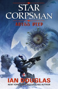 Cover Abyss Deep (Star Corpsman, Book 2)