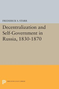 Cover Decentralization and Self-Government in Russia, 1830-1870