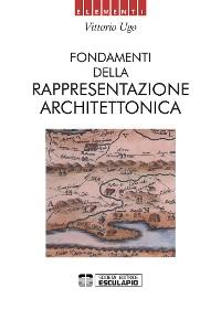Cover Fondamenti della rappresentazione architettonica