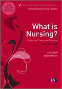 Cover What is Nursing? Exploring Theory and Practice