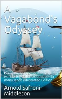 Cover A Vagabond's Odyssey / being further reminiscences of a wandering sailor-troubadour / in many lands