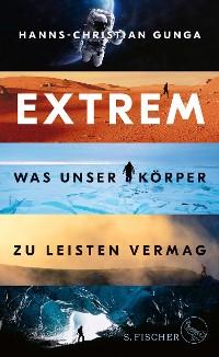 Cover Extrem – Was unser Körper zu leisten vermag