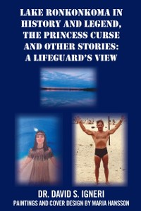 Cover Lake Ronkonkoma in History and Legend, the Princess Curse and Other Stories: a Lifeguard'S View