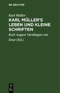 Cover Karl Müller's Leben und kleine Schriften