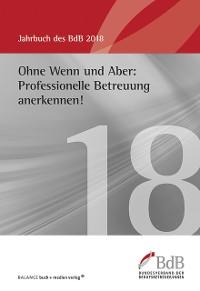 Cover Ohne Wenn und Aber: Professionelle Betreuung anerkennen!