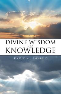 Cover Divine Wisdom and Knowledge