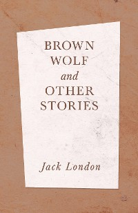 Cover Brown Wolf and Other Stories