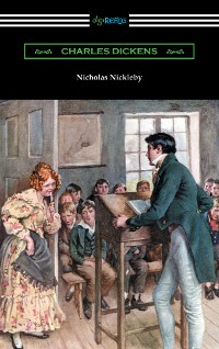 Cover Nicholas Nickleby (with an Introduction by Edwin Percy Whipple)