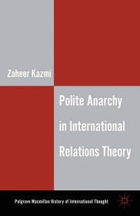 Cover Polite Anarchy in International Relations Theory