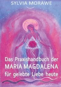 Cover Das Praxishandbuch der Maria Magdalena für gelebte Liebe heute