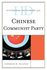 Cover Historical Dictionary of the Chinese Communist Party