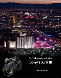 Cover The Friedman Archives Guide to Sonys A7R III
