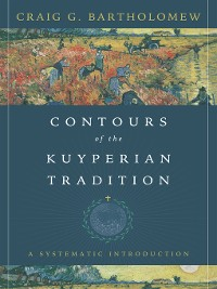Cover Contours of the Kuyperian Tradition