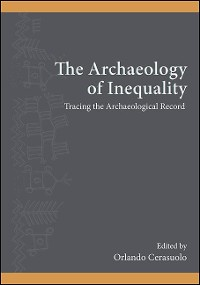 Cover The Archaeology of Inequality