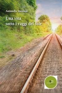 Cover Una Vita Sotto I Raggi Del Sole