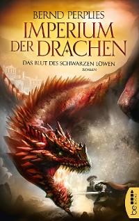 Cover Imperium der Drachen - Das Blut des Schwarzen Löwen