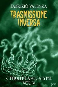 Cover Trasmissione Inversa (Cthulhu Apocalypse Vol. 5)