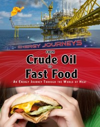 Cover From Crude Oil to Fast Food