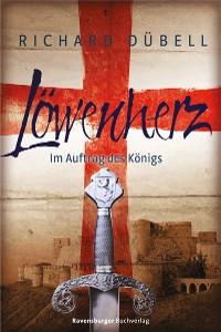 Cover Löwenherz. Im Auftrag des Königs
