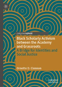 Cover Black Scholarly Activism between the Academy and Grassroots