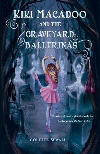 Cover Kiki MacAdoo and the Graveyard Ballerinas