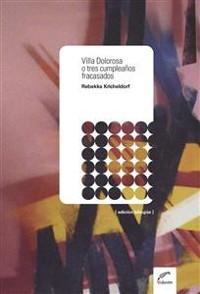 Cover Villa Dolorosa o tres cumpleaños fracasados