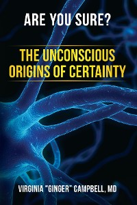 Cover Are You Sure? The Unconscious Origins of Certainty