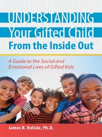 Cover Understanding Your Gifted Child From the Inside Out