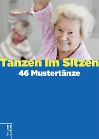 Cover Tanzen im Sitzen – 46 Mustertänze