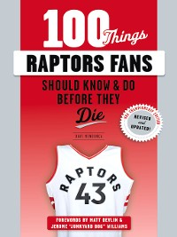 Cover 100 Things Raptors Fans Should Know & Do Before They Die