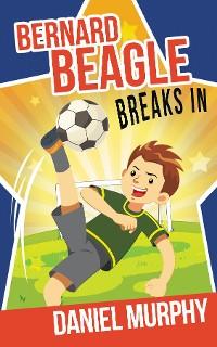 Cover Bernard Beagle Breaks In