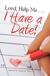 Cover Lord, Help Me . . . I Have a Date!