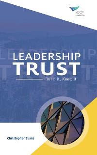 Cover Leadership Trust: Build It, Keep It
